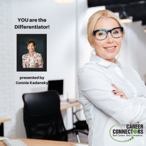 You are the differentiator Connie Kadansky