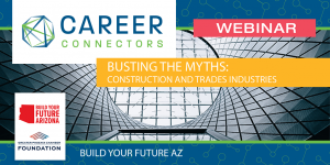 Busting the Myths Construction and Trades Industries