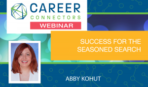 Abby Kohut Success for the Seasoned Search